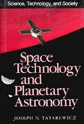 Space Technology and Planetary Astronomy (Science, Technology, and Society)