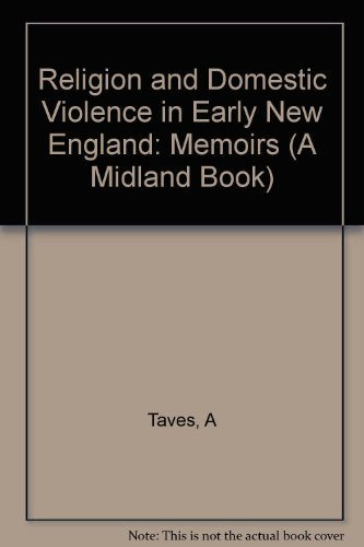 9780253356581: Religion and Domestic Violence in Early New England: Memoirs of Abigail Abbott Bailey (Religion in North America)