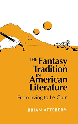 9780253356659: The Fantasy Tradition in American Literature: From Irving to Le Guin