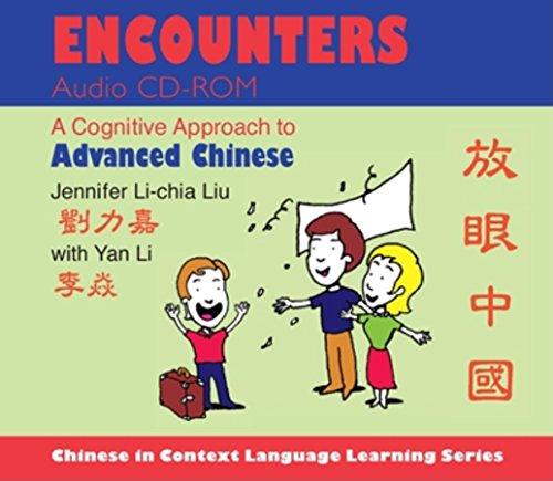 Encounters: A Cognitive Approach to Advanced Chinese: Liu, Jennifer Li-Chia/