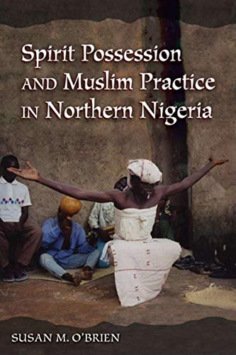 9780253356789: Spirit Possession and Muslim Practice in Northern Nigeria