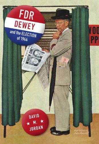 FDR, Dewey, and the Election of 1944: Jordan, David M.
