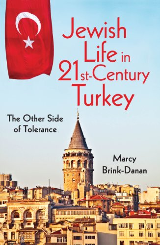 Jewish Life in Twenty-First-Century Turkey: The Other Side of Tolerance (Hardback): Marcy ...