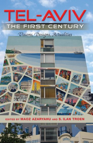 9780253356949: Tel-Aviv, the First Century: Visions, Designs, Actualities (An Israel Studies Book)