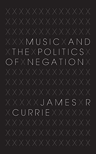 9780253357038: Music and the Politics of Negation