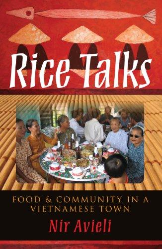 Rice Talks: Food and Community in a Vietnamese Town: Avieli, Nir