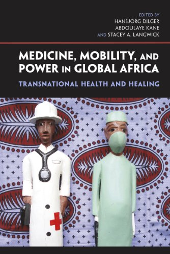 Medicine, Mobility, and Power in Global Africa: Transnational Health and Healing (Hardcover): ...