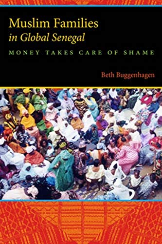 9780253357106: Muslim Families in Global Senegal: Money Takes Care of Shame