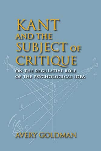Kant and the Subject of Critique: On the Regulative Role of the Psychological Idea (Studies in ...