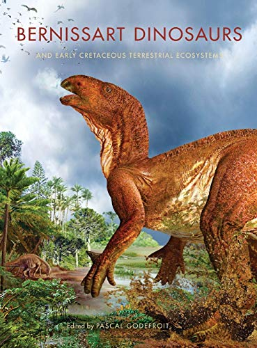 9780253357212: Bernissart Dinosaurs and Early Cretaceous Terrestrial Ecosystems (Life of the Past)