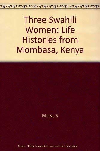 9780253360120: Three Swahili Women: Life Histories from Mombasa, Kenya