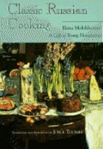 9780253360267: Classic Russian Cooking (Indiana-Michigan Series in Russian & East European Studies)