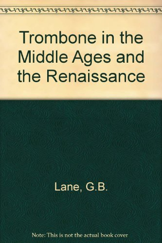 The Trombone in the Middle Ages and the Renaissance