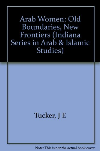9780253360960: Arab Women: Old Boundaries, New Frontiers (Indiana Series in Arab and Islamic Studies)