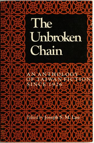 9780253361622: Unbroken Chain: Anthology of Taiwan Fiction Since 1926 (A Midland Book) (Chinese and English Edition)