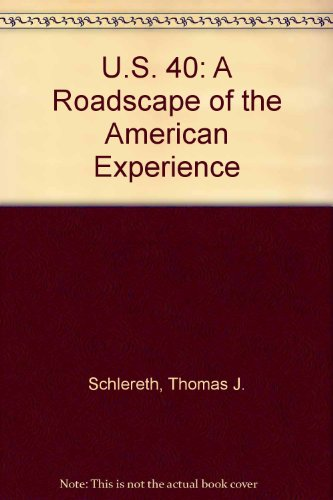 9780253362018: U.S. 40: A Roadscape of the American Experience