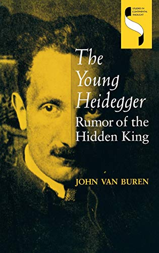 9780253362025: The Young Heidegger: Rumor of the Hidden King (Studies in Continental Thought)