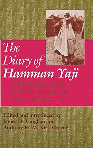 The Diary of Hamman Yaji: Chronicle of: Vaughan, James H.
