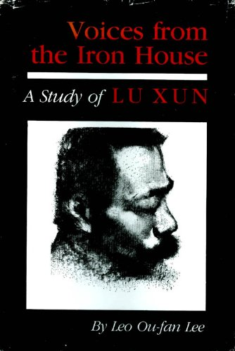 9780253362636: Voices from the Iron House: A Study of Lu Xun (Studies in Chinese Literature and Society)