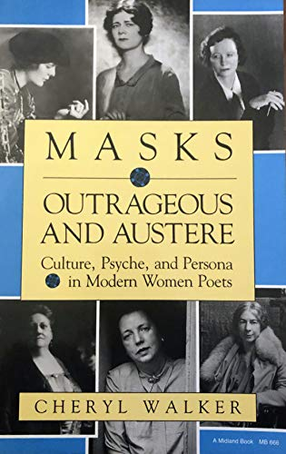 9780253363220: Masks Outrageous and Austere: Culture, Psyche, and Persona in Modern Women Poets