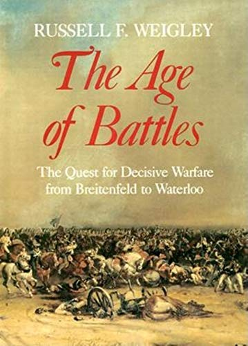 9780253363800: The Age of Battles: The Quest for Decisive Warfare from Breitenfeld to Waterloo