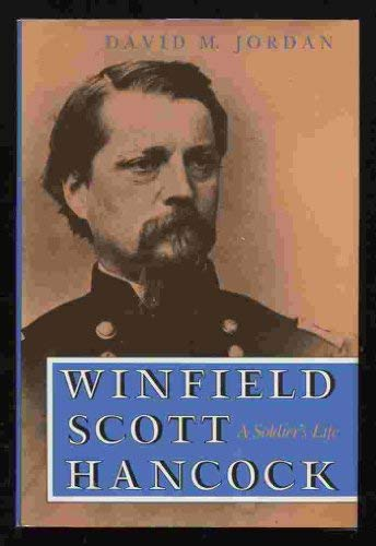 [signed] Winfield Scott Hancock: A Soldier's Life