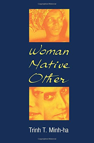 Woman, Native, Other: Writing, Postcoloniality and Feminism (A Midland Book)