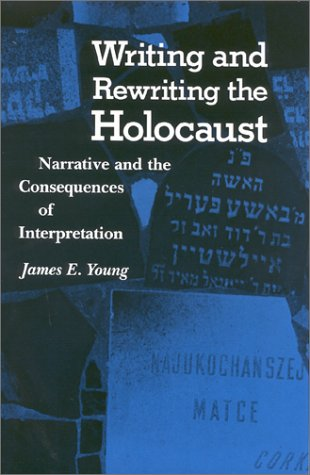 9780253367167: Writing and Rewriting the Holocaust: Narrative and the Consequences of Interpretation (A Midland Book)