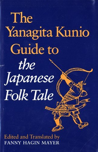 9780253368126: The Yanagita Kunio Guide to the Japanese Folk Tale (English and Japanese Edition)