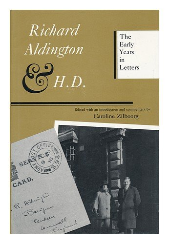 Richard Aldington & H D: The Early Years In Letters (SCARCE HARDBACK FIRST EDITION, FIRST PRINTIN...