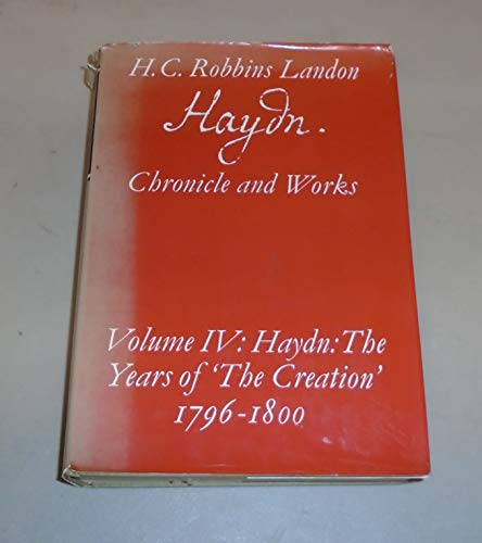 """Haydn: The Years of """"The Creation"""" 1796-1800 (Haydn Chronicle and Works,Volume IV)"""