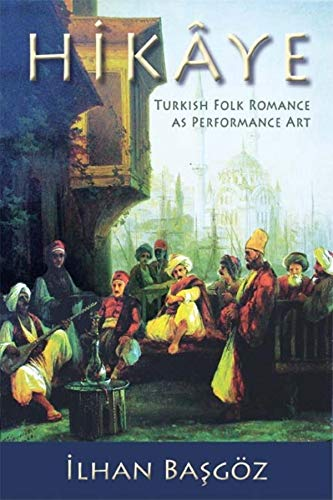 9780253380173: Hikaye: Turkish Folk Romance As Performance Art