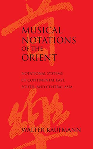 9780253386601: Musical Notations of the Orient: Notational Systems of Continental East, South, and Central Asia