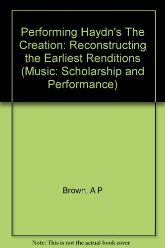 9780253388209: Performing Haydn's the Creation: Reconstructing the Earliest Renditions (Music: Scholarship and Performance)