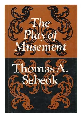9780253399946: The Play of Musement (Advances in Semiotics)
