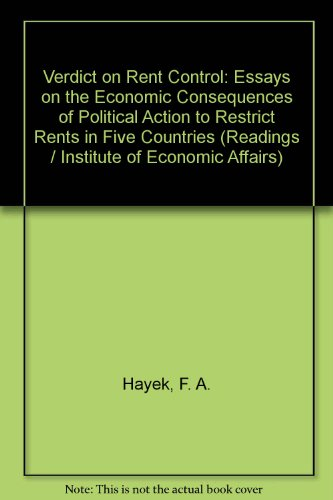 Verdict on Rent Control: Essays on the Economic Consequences of Political Action to Restrict Rent...