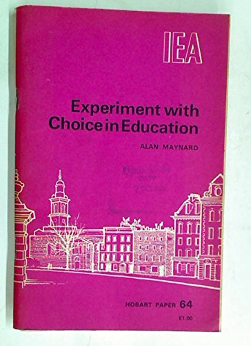 EXPERIMENT WITH CHOICE IN EDUCATION: AN ANALYSIS: ALAN KEITH MAYNARD