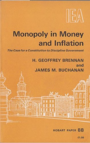 9780255361385: Monopoly in Money and Inflation: The Case for a Constitution to Discipline Government. (HOBART PAPERS)