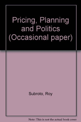 Pricing, Planning and Politics : A Study of Economic Distortions in India: Roy, Subroto
