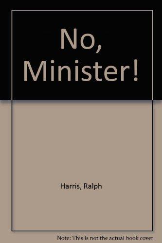 No, Minister!: Harris, Ralph
