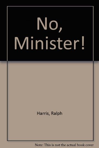 No, Minister! (IEA Occasional Paper No. 71) (0255361793) by Ralph Harris