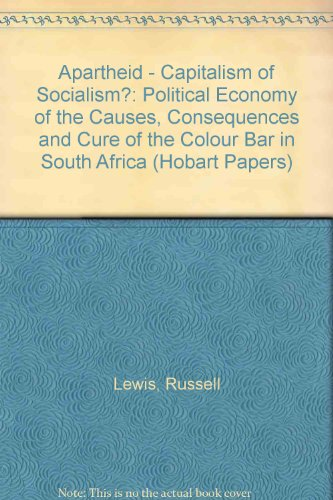 Apartheid - Capitalism and Socialism ? : Lewis, Russell ;