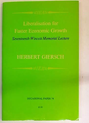 Liberalisation for Faster Economic Growth: Giersch, Herbert