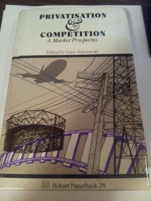 9780255362115: Privatization and Competition (Hobart Paperbacks)