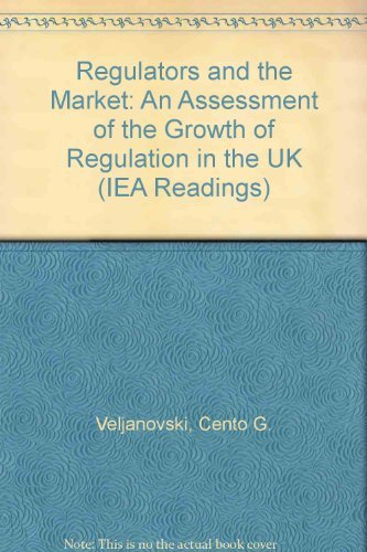 9780255362481: Regulators and the Market: An Assessment of the Growth of Regulation in the UK (IEA Readings)