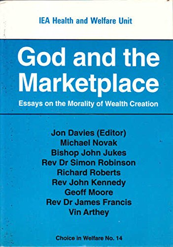9780255362757: God and the Marketplace: Essays on the Morality of Wealth Creation (Choice in Welfare)