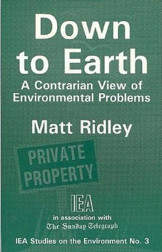 9780255363457: Down to Earth: Contrarian View of Environmental Problems (Studies on the Environment)