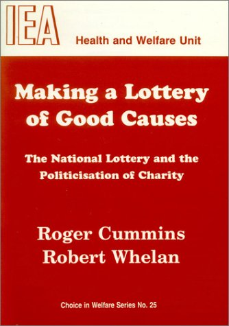 Making a Lottery of Good Causes: National Lottery and the Politicisation of Charity (Choice in ...