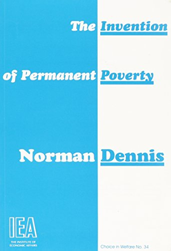 9780255363921: The Invention of Permanent Poverty