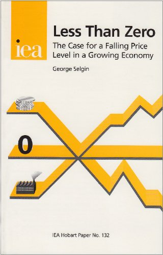 9780255364027: Less Than Zero: Case for a Falling Price in a Growing Economy (Hobart Papers)